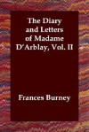 The Diary and Letters of Madame D'Arblay, Vol. II - Fanny Burney