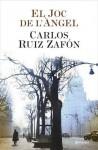 El joc de l'àngel - Carlos Ruiz Zafón