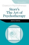 Storr's Art of Psychotherapy (Classics in Psychotherapy) - Jeremy Holmes, Anthony Storr