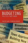 Budgeting: Politics and Power - Carol W. Lewis, W. Bartley Hildreth