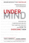 UnderMind: Discover the 7 Subconscious Beliefs that Sabotage Your Life and How to Overcome Them - Tanya Chernova, Joanna Andros, Eldon Taylor