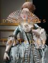 Dangerous Liaisons: Fashion and Furniture in the Eighteenth Century - Harold Koda, Andrew Bolton, Mimi Hellman