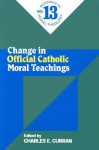 Change in Official Catholic Moral Teaching - Charles E. Curran