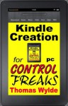 Kindle Creation for Control Freaks - Thomas Wylde