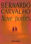 Nove Noites - Bernardo Carvalho