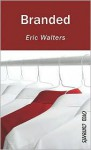 Branded (Orca Currents) - Eric Walters