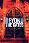 Beyond the Gates - Christopher Gilbert