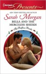 Bella and the Merciless Sheikh (Harlequin Presents) - Sarah Morgan