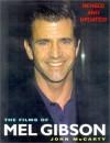 The Films Of Mel Gibson - John McCarty