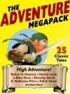 The Adventure Megapack: 25 Classic Adventure Stories - Dorothy Quick, E. Hoffmann Price, Robert E. Howard, Captain A.E. Dingle