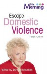Escape Domestic Violence (Life Survival) - Helen Marie Grant, Denise Robertson