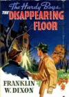 The Disappearing Floor (Hardy Boys, #19) - Franklin W. Dixon