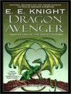 Dragon Avenger (Age of Fire Series #2) - E.E. Knight, Todd McLaren