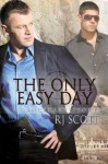 The Only Easy Day (A Sanctuary Story) - R.J. Scott