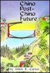 China Past-China Future - Alden R. Carter