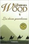 Los Dioses Guardianes - Barbara Wood