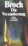 Die Verzauberung - Hermann Broch