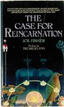 The Case for Reincarnation: Preface by The Dalai Lama - Joe Fisher