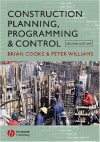 Construction Planning, Programming, And Control - Brian Cook, Peter Williams