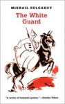 The White Guard - Mikhail Bulgakov, Michael Gleeny