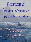 Postcard from Venice and other stories - Victoria Connelly