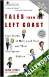 Tales from the Left Coast: True Stories of Hollywood Stars and Their Outrageous Politics - James Hirsen, NewsMax