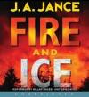 Fire and Ice (J.P. Beaumont #19) (Joanna Brady #14) - Erik Davies, J.A. Jance, Hillary Huber