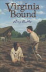 Virginia Bound - Amy Butler Greenfield