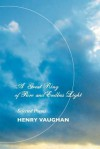 A Great Ring of Pure and Endless Light: Selected Poems - Henry Vaughan, A. H. Ninham