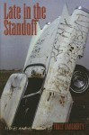 Late in the Standoff: Stories And A Novella - Tracy Daugherty