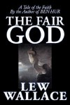 The Fair God - Lew Wallace