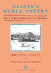 Ulster's Other Poetry: Rhymes and Songs of the Province - Hector McDonnell, John Wyse Jackson