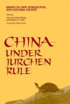 China Under Jurchen Rule: Essays on Chin Intellectual and Cultural History - Hoyt Cleveland Tillman