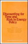 Discounting for Time and Risk in Energy Policy - Robert Wilson, Robert C. Lind, Amartya Sen, Partha Dasgupta, Joseph E. Stiglitz, Kenneth J. Arrow, Thomas Reynolds Stauffer, J.A. Stockfisch, Gordon R. Corey