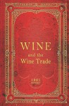 Wine and the Wine Trade - 1921 Reprint - Ross Brown
