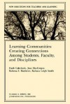 Learning Communities: Creating, Connections Among Students, Faculty, and Disciplines: New Directions for Teaching and Learning, Number 41 - TL, Jean MacGregor
