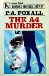 The A4 Murder - P.A. Foxall