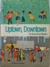 Uptown, Downtown (The Bank Street Readers) - Bank Street College of Education