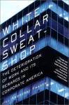 White-Collar Sweatshop: The Deterioration of Work and Its Rewards in Corporate America - Jill Andresky Fraser