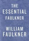 Essential Faulkner - William Faulkner
