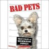 Bad Pets: True Tales of Misbehaving Animals - Allan Zullo