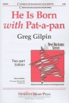 He Is Born with Pat-A-Pan: Two-Part Edition - Greg Gilpin