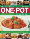 The Ultimate One-pot Cookbook: More Than 180 Simply Delicious One-pot, Stove-top and Clay-pot Casseroles, Stews, Roasts, Tangines and Mouthwatering Puddings - Jenni Fleetwood