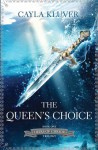 The Queen's Choice - Cayla Kluver