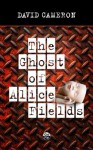 The Ghost of Alice Fields (The Oswald Series) - David Cameron