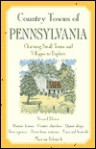 Country Towns of Pennsylvania: Charming Small Towns and Villages to Explore - Marcus Schneck