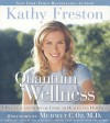 Quantum Wellness: A Practical and Spiritual Guide to Health and Happiness - Kathy Freston