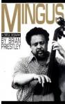 Mingus: A Critical Biography (Da Capo Paperback) - Brian Priestley