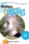 Michigan Curiosities, 2nd: Quirky Characters, Roadside Oddities & Other Offbeat Stuff - Colleen Burcar, Gene Taylor