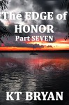 The EDGE Of HONOR (Part Seven): Book Two (TEAM EDGE 8) - KT Bryan